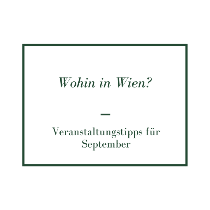 Wohin in Wien imSeptember?